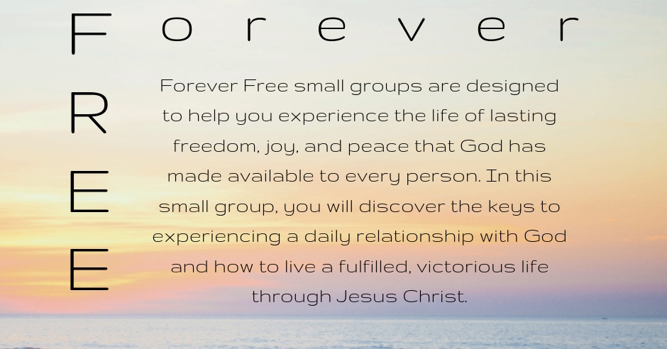 """Forever Free"" Small Group"
