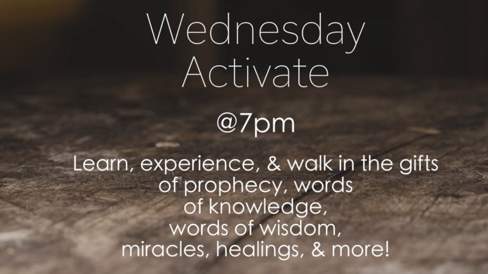 Wednesday Activate - Desiring Spiritual Gifts