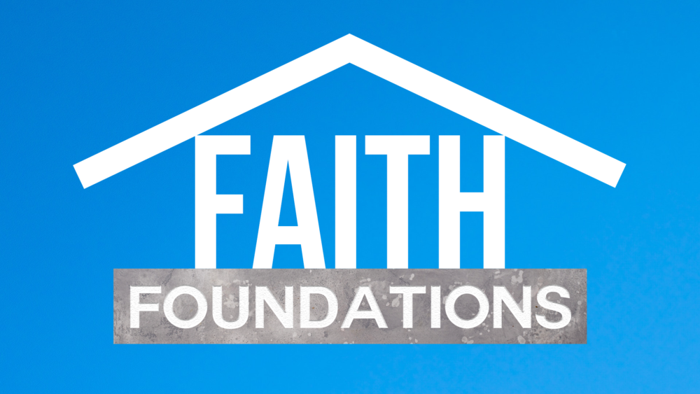 Faith Foundations (1): Faith\'s Focus Image